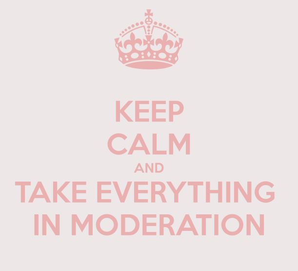 keep-calm-and-take-everything-in-moderation